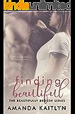 Finding Beautiful (The Beautifully Broken Book 1) (English Edition)