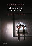 Dominación, 1. Atada (Spanish Edition)