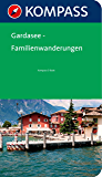 Kompass Wanderführer Gardasee Familienwanderungen: 8 Familienwanderungen (KOMPASS Wanderführer E-Book)
