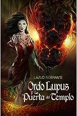 Ordo Lupus y la Puerta del Templo (Spanish Edition) Kindle Edition