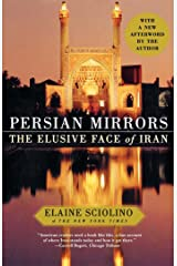 Persian Mirrors: The Elusive Face of Iran Kindle Edition