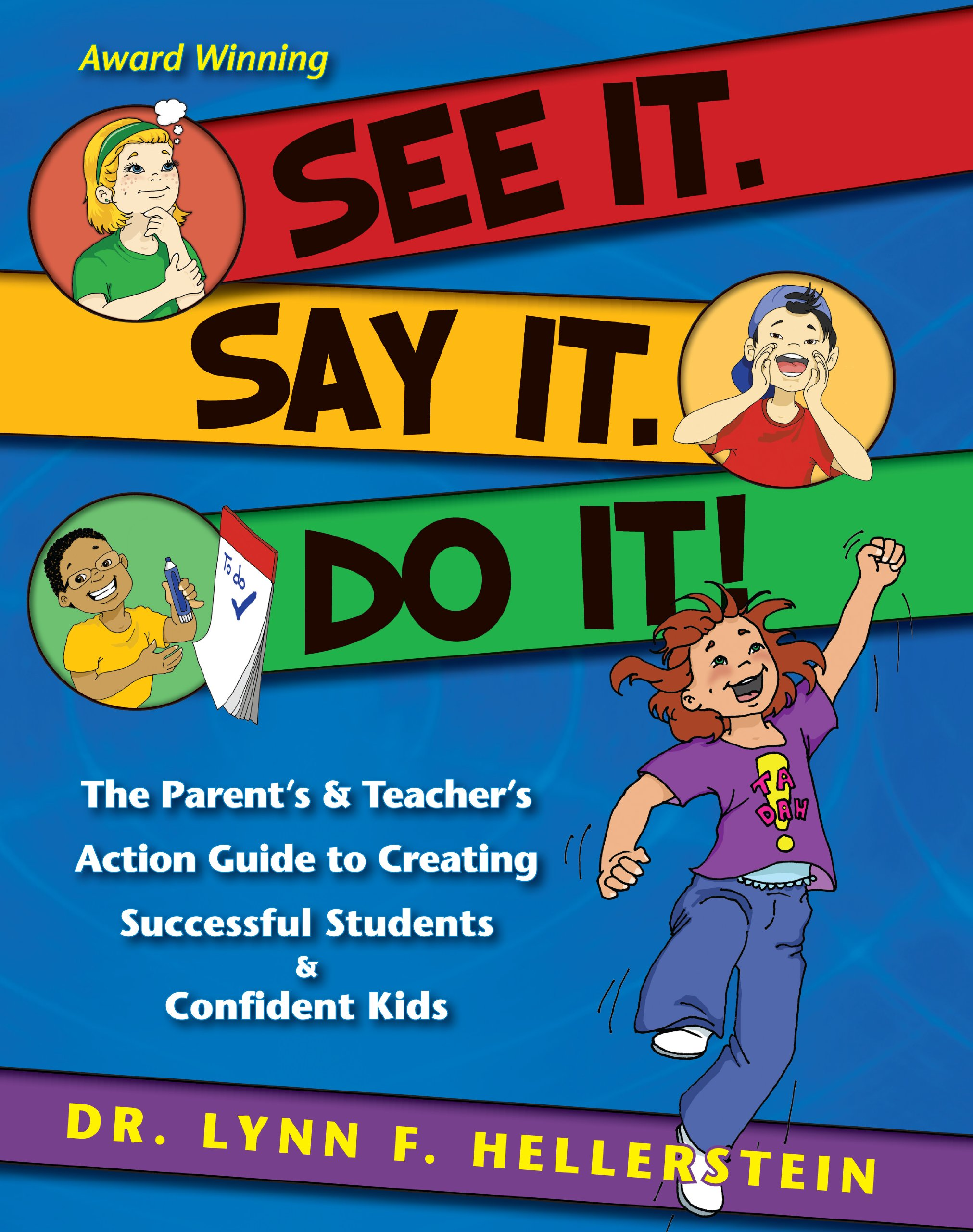 See It. Say It. Do It! The Parent's & Teacher's Action Guide to Creating Successful Students & Confident Kids ebook
