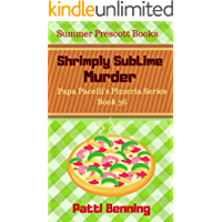 Shrimply Sublime Murder (Papa Pacelli's Pizzeria Series Book 36)