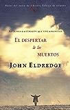 El despertar de los muertos: La gloria de un corazón que vive a plenitud (Spanish Edition)