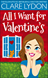 All I Want For Valentine's (I Want Series Book 2)