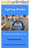 FIGHTING OBESITY: The Battle From Within The Cage