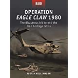 Operation Eagle Claw 1980: The Disastrous Bid to End the Iran Hostage Crisis
