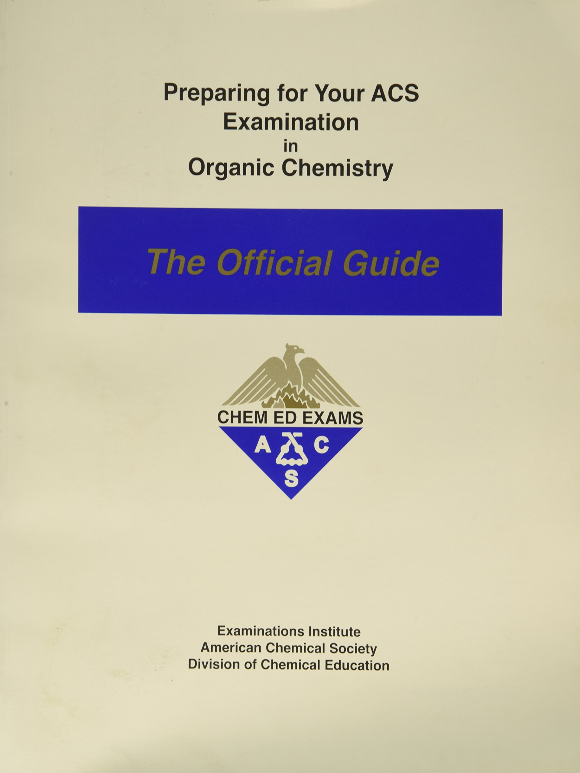 Preparing for you ACS Examination in Physical Chemistry : The Official  Guide: American Chemical Society: 9780970804228: Amazon.com: Books