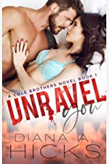 Unravel You: A Hot Billionaire Romance (Cole Brothers Series Book 1) Kindle Edition