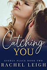 Catching You: A Second Chance Romance (Everly Place Book 2) Kindle Edition