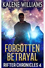 Forgotten Betrayal (Rifter Chronicles Book 4) Kindle Edition