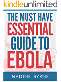 The Must Have Essential Guide To Ebola