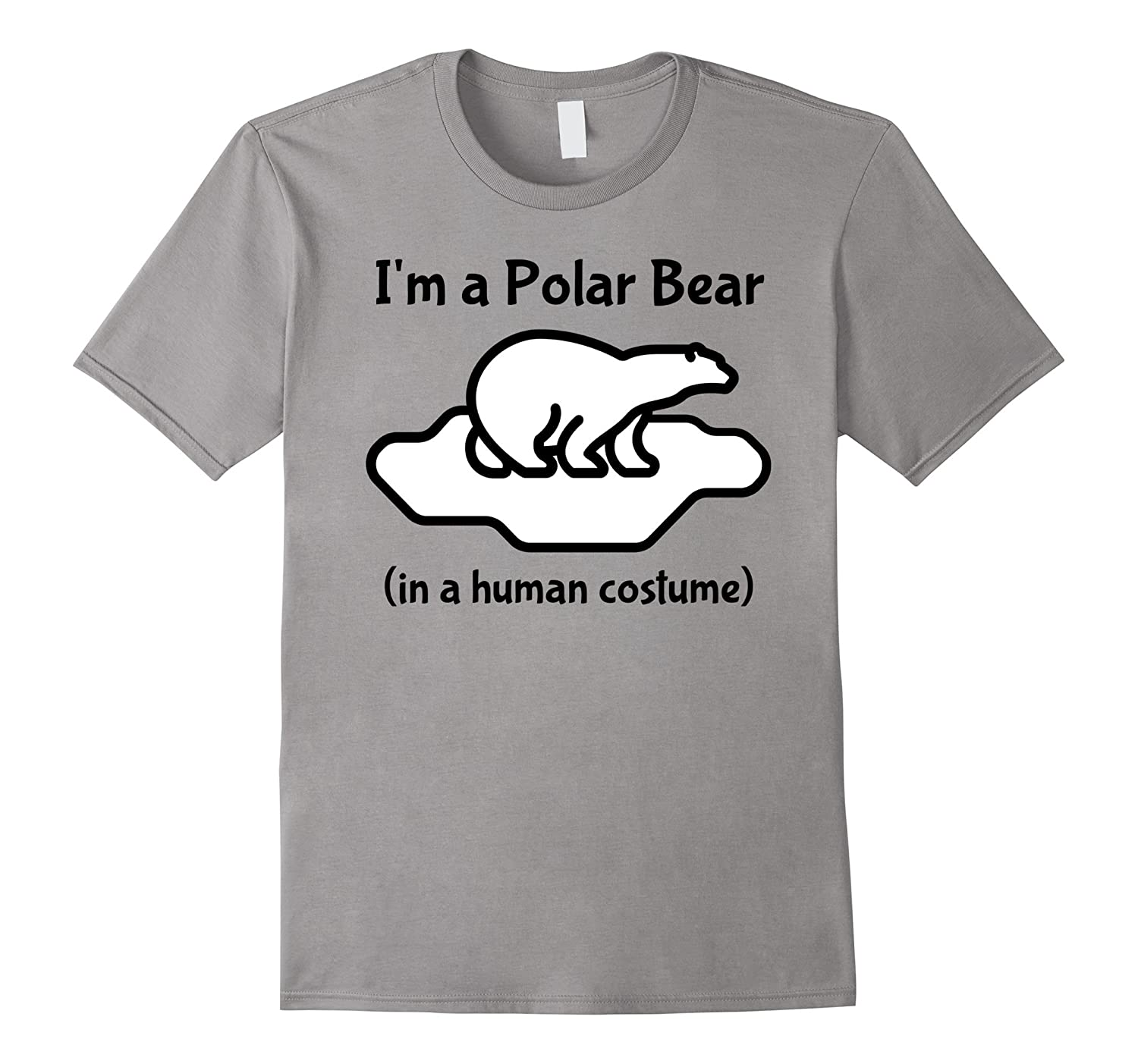I'm a Polar Bear in a Human Costume Novelty T-Shirt-FL