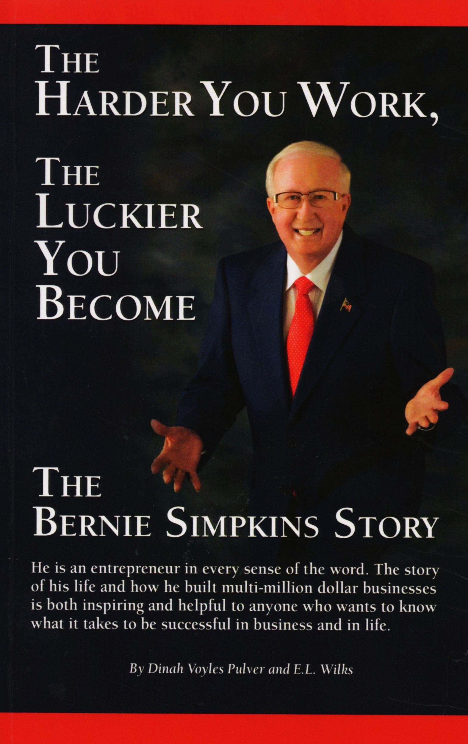 The Harder You Work, The Luckier You Become: The Bernie