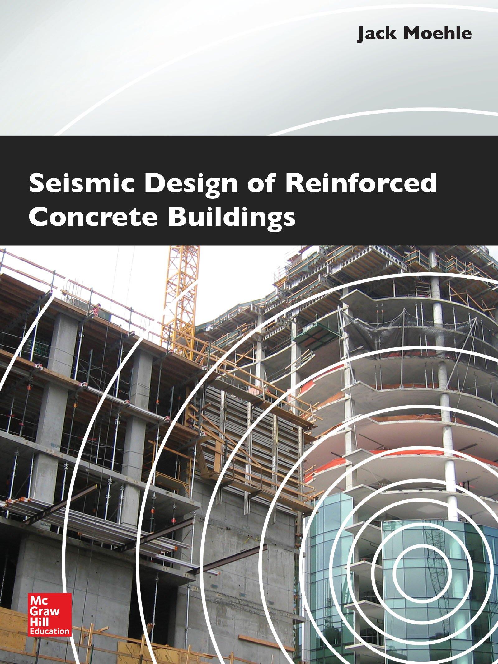 Seismic Design Of Reinforced Concrete Buildings Moehle Jack Ebook Amazon Com