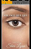 The Double Life: A Novel By Shea Lynn