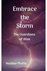Embrace the Storm: The Guardians of Bliss Kindle Edition
