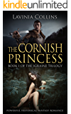 THE CORNISH PRINCESS: powerful historical fantasy romance (The Igraine Trilogy Book 1)