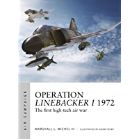Operation Linebacker I 1972: The first high-tech air war (Air Campaign Book 8) (English Edition)