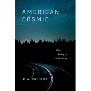 American Cosmic: UFOs, Religion, Technology