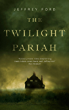 The Twilight Pariah (Kindle Single)