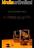 El camino de su piel: Versión extendida (Serie Cate Maynes) (Spanish Edition)