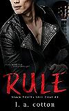 Rule: The Finale (Black Hearts Still Beat Book 3)