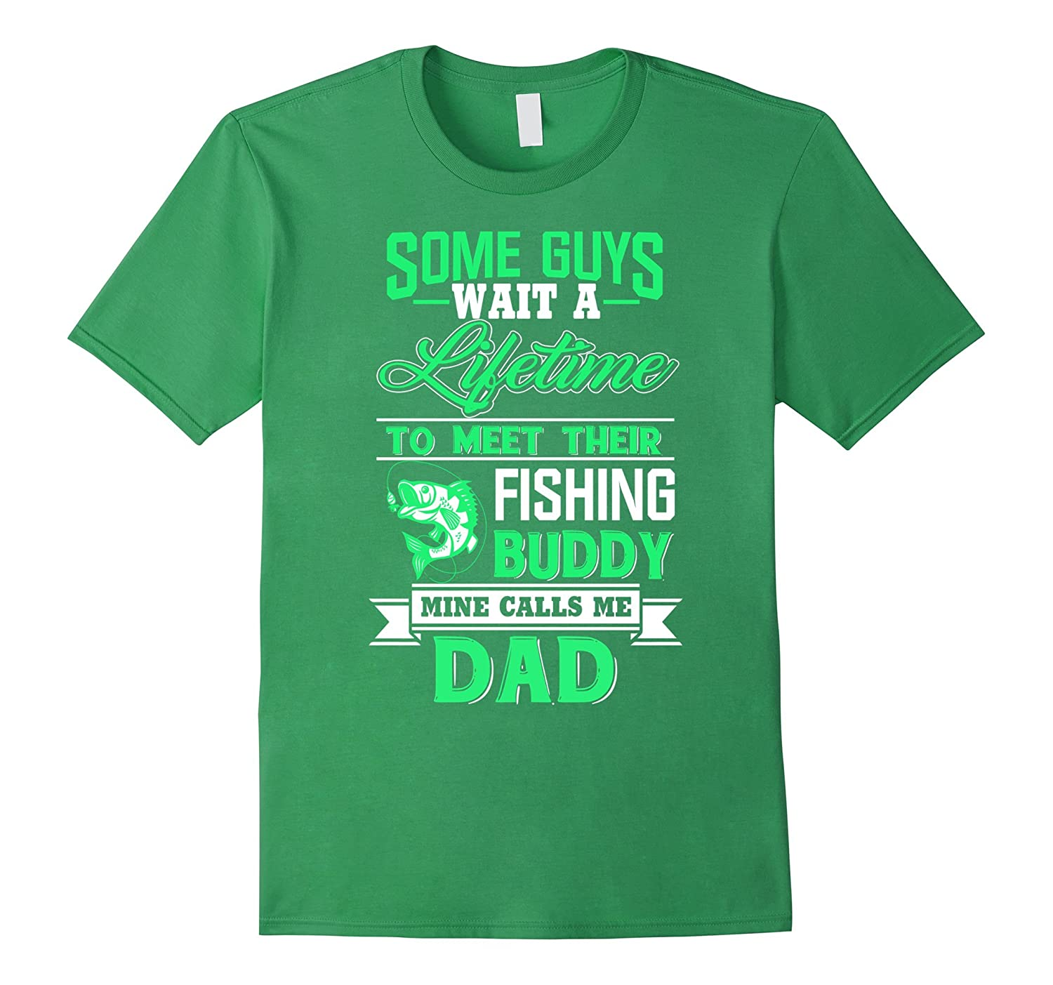 Fishing Buddy Calls Me Dad - Funny T shirts for Father's Day-4LVS