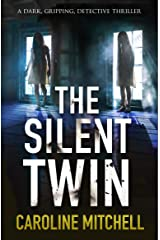 The Silent Twin: A dark, gripping detective thriller (Detective Jennifer Knight Crime Thriller Series Book 3) Kindle Edition