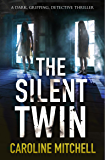 The Silent Twin: A dark, gripping detective thriller (Detective Jennifer Knight Crime Thriller Series Book 3) (English Edition)