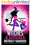 Witches & Stitches: A Paranormal Cozy Mystery (Designer Witch Mystery Book 1)