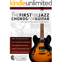 Guitar: The First 100 Jazz Chords for Guitar: How to Learn and Play Jazz Guitar Chords for Beginners book cover