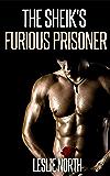 The Sheikh's Furious Prisoner (The Quabeca Sheiks Series Book 1)