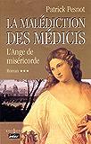 La Malédiction des Médicis, t.III : L'Ange de Miséricorde (Editions 1 - Grands Romans Historiques)