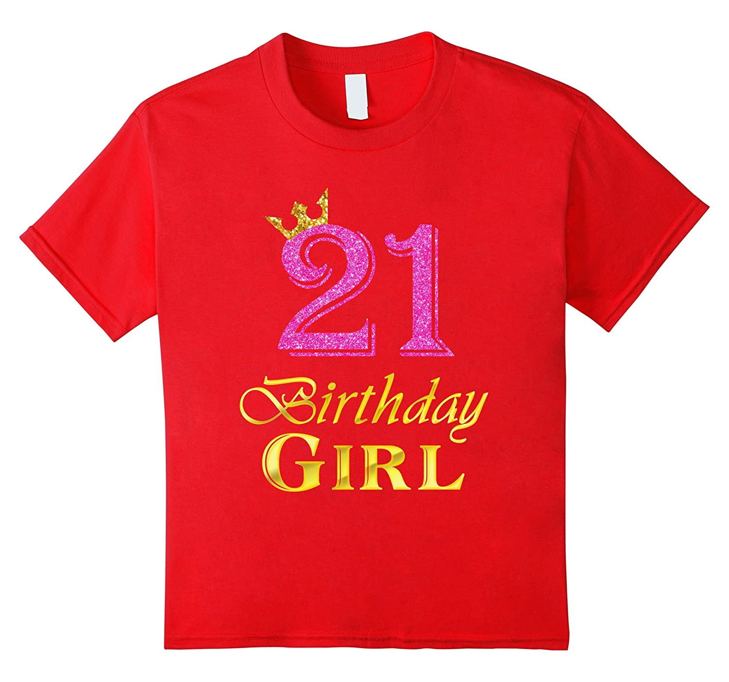 21st Birthday Girl Princess T Shirt-Awarplus