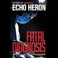 FATAL DIAGNOSIS (The Adele Monsarrat Mystery series Book 4)