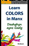Learn Colors in Manx: Daahghyn ayns Gaelg (Learn Manx Book 3)