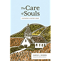 The Care of Souls: Cultivating a Pastor's Heart (English Edition)