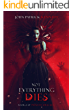 Not Everything Dies (Princess Dracula)