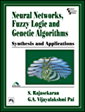 NEURAL NETWORKS, FUZZY LOGIC, AND GENETIC ALGORITHMS : SYNTHESIS AND APPLICATIONS (WITH CD-ROM)