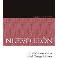 Nuevo León. Historia breve (Historias Breves)