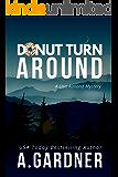 Donut Turn Around (A Lisa Almond Mystery Book 1)