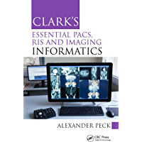 Clark's Essential PACS, RIS and Imaging Informatics (Clark's Companion Essential Guides)