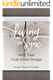 Living in Sync with Your God-Given Design