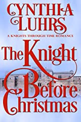The Knight Before Christmas: Lighthearted Holiday Time Travel Romance (A Knights Through Time Romance Book 12) Kindle Edition