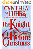 The Knight Before Christmas (A Knights Through Time Romance Book 12)