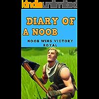 Diary Of A Noob 1: Noob Wins Victory Royal