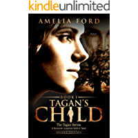 Tagan's Child: A Romantic Suspense With A Twist (The Tagan Series 2nd edition Book 1)