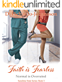Faith is Fearless: Normal is Overrated (Sunshine State Book 3)