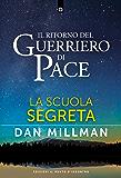 Il ritorno del guerriero di pace: La scuola segreta
